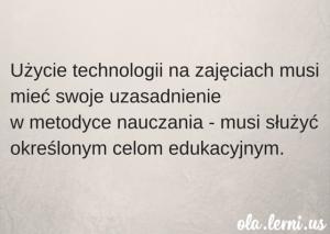 """""""Wszyscy w mojej szkole się szkolą. Szkolą się z TIK, bo każdy chce być taki nowoczesny i na czasie. Tylko że ja się zastanawiam, czy te wszystkie narzędzia i aplikacje rzeczywiście warto znać- No i jak t (3)"""