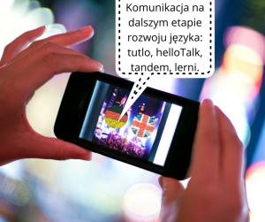 Aplikacje, dzięki którym możemy komunikować się na dalszym etapie rozwoju- tutlo, helloTalk, tandem, lerni. (1)